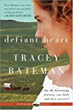 Front cover for the book Defiant Heart by Tracey Bateman