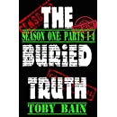 The Buried Truth: Season One, Parts 1-4