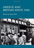 Greece and Britain Since 1945, David Wills, 144381962X