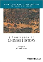 A Companion to Chinese History (Wiley Blackwell Companions to World History)