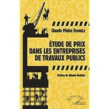 Etude de prix dans les entreprises de travaux publics (French Edition)
