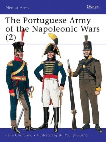 Portuguese Army of the Napoleonic Wars (2) : 1806-1815 (Men-At-Arms Series, 346) ebook