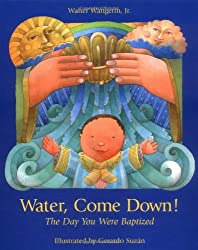 Water Come Down (Day You Were Baptized)