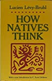 How Natives Think, Levy-Bruhl, Lucien, 0691020345