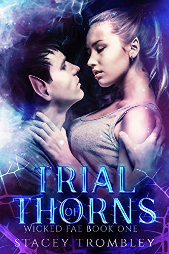 Trial of Thorns (Wicked Fae Book 1) by [Trombley, Stacey]
