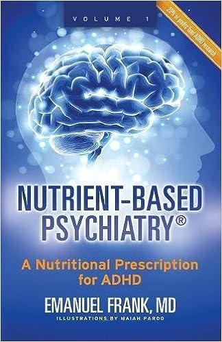 Nutrient-Based Psychiatry: A Nutritional Prescription for ADHD: Amazon.es: MD Emanuel Frank, Maiah Pardo: Libros en idiomas extranjeros