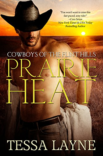 Prairie Heat: Cowboys of the Flint Hills by [Layne, Tessa]