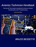 Avionics Technician Handbook- Volume One: The Aircraft Technician's Handbook for Avionic System Familiarization