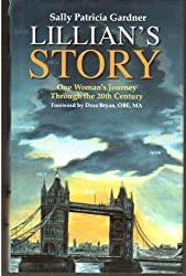 Lillian's Story, One Womans Journey through the 20th Century.