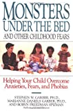 Monsters under the Bed and Other Childhood Fears, Stephen W. Garber and Marianne Daniels Garber, 0812992229