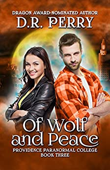 Of Wolf and Peace: Providence Paranormal College Book Three by [Perry, D.R.]