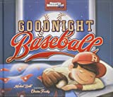 Goodnight Baseball, Michael Dahl, 140487979X