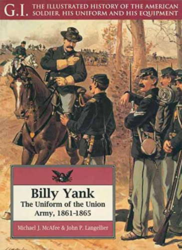 Billy Yank: The Uniform of the Union Army, 1861-1865 (G.I. Series)
