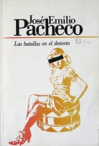 Las batallas en el desierto (Spanish Edition): Jose Emilio Pacheco: 9789684110526: Amazon.com: Books