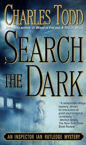 Search the Dark: An Inspector Ian Rutledge Mystery (Inspector Ian Rutledge Series By Charles Todd)