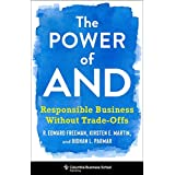 The Power of And: Responsible Business Without Trade-Offs