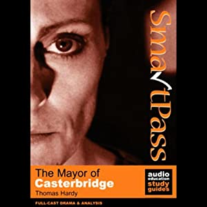 SmartPass Audio Education Study Guide to The Mayor of Casterbridge (Dramatised) Audiobook