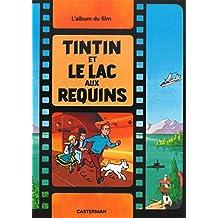 AVENTURES DE TINTIN (LES) : TINTIN ET LE LAC AUX REQUINS