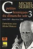 Petites chroniques du dimanche soir : Tome 3, Mars 2007 - décembre 2008