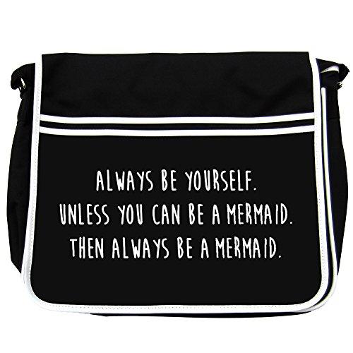 Sempre Essere Te stesso, se non può essere un sirena Borsa