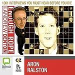 Enough Rope with Andrew Denton: Aron Ralston | Andrew Denton