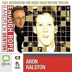 Enough Rope with Andrew Denton: Aron Ralston