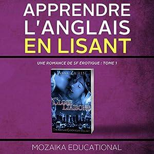 Apprendre l'anglais: en lisant Une romance de SF érotique [Learn English for French Speakers - A Sci-Fi Erotic Romance Edition] Audiobook