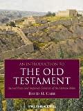 An Introduction to the Old Testament: Sacred Texts and Imperial Contexts of the Hebrew Bible, David M. Carr, 1405184671