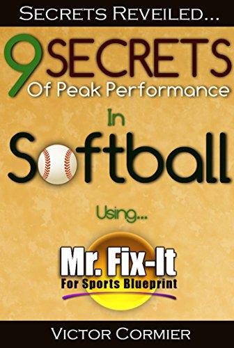 9 Secrets for Peak Performance in Softball: Using Mr. Fix-It For Sports