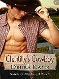 Chantilly's Cowboy (Sisters of McDougal Ranch)