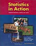 Statistics in Action : Understanding a World of Data, Scheaffer, Richard L. and Watkins, Ann E., 1931914273