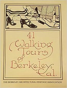 41 Walking Tours of Berkeley, Cal : Berkeley Architectural Heritage