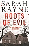 Roots of Evil, Sarah Rayne, 1847393519