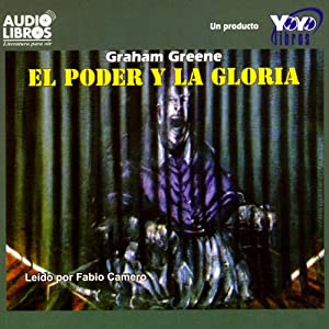 El Poder y la Gloria [The Power and the Glory] Audiobook