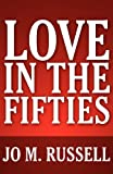 Love in the Fifties, Jo M. Russell, 1627096469