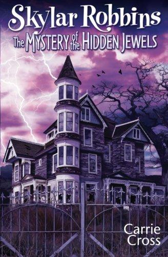 Read Online Skylar Robbins: The Mystery of the Hidden Jewels (Skylar Robbins mysteries) (Volume 2) PDF