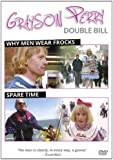 Grayson Perry: Double Bill: Why Men Wear Frocks / Spare Time [Import anglais]