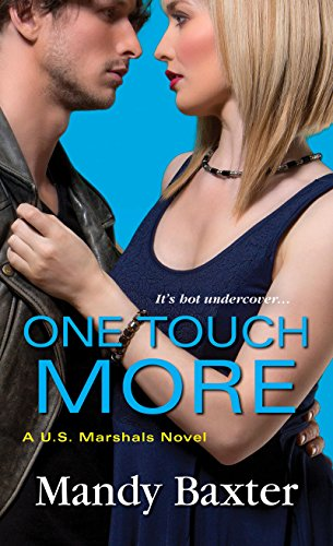 One Touch More (US Marshals Book 3) by [Baxter, Mandy]
