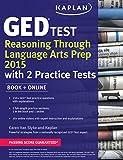 Kaplan GED Test Reasoning Through Language Arts Prep 2015: Book + Online
