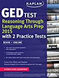 Kaplan GED Test Reasoning Through Language Arts Prep 2015: Book + Online (Kaplan Test Prep)
