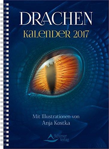 Drachen-Kalender 2017: Mit Illustrationen von Anja Kostka
