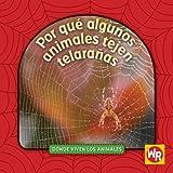 Por que algunos animales tejen telaranas / Why Animals Live in Webs (Donde Viven Los Animales / Where Animals Live) (Spanish Edition)