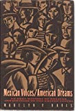 img - for Mexican Voices/American Dreams: An Oral History of Mexican Immigration to the United States book / textbook / text book