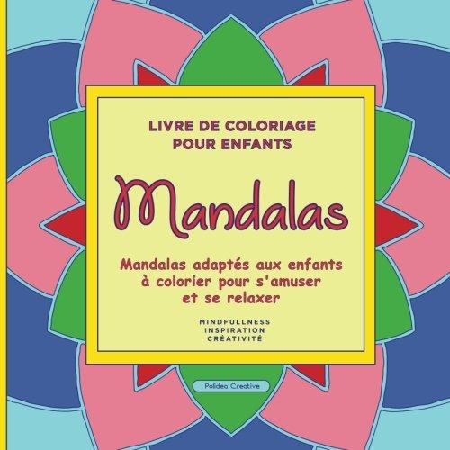 Livre De Coloriage Pour Enfants Mandalas Adapt S Aux French Edition By Polidea Creativ