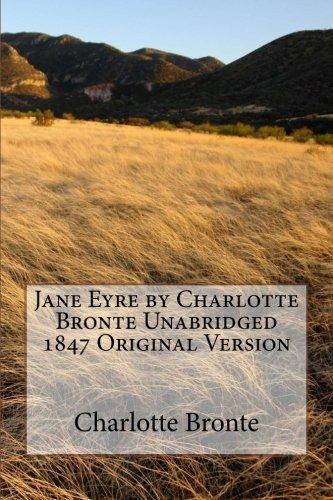 Jane Eyre by Charlotte Bronte Unabridged 1847 Original Version