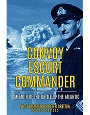 Convoy Escort Commander: A Memoir of the Battle of the Atlantic
