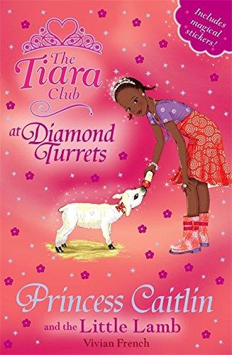Princess Caitlin and the Little Lamb (The Tiara Club) ()
