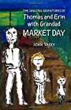 The Amazing Adventures of Thomas and Erin with Grandad - Market Day, john vasey, 1456411276