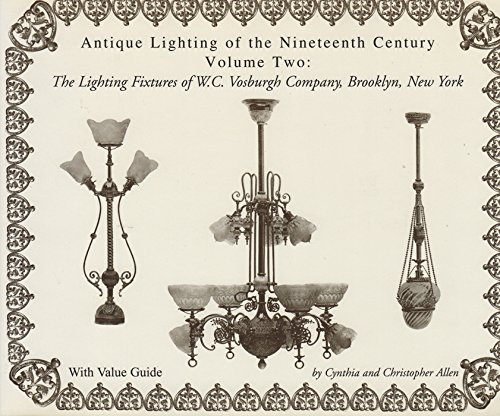 - Antique Lighting of the Nineteenth Century. Volume Two: The Lighting Fixtures of W.C. Vosburgh Company, Brooklyn, NY.