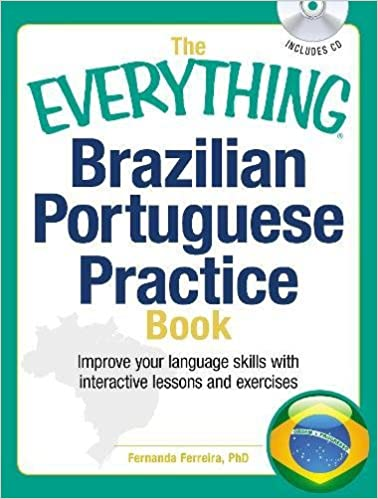 The Everything Brazilian Portuguese Practice Book: Improve Your Language Skills with Interactive Lessons and Exercises
